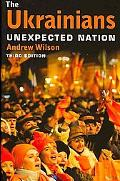 The Ukrainians: Unexpected Nation, Third Edition