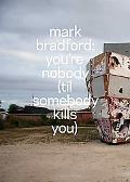 Mark Bradford: You're Nobody (Til Somebody Kills You) (Wexner Center for the Arts)