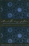 Moral Teachings of Islam: Prophetic Traditions from al-Adam al-mufrad by Imam al-Bukhari (Sa...