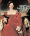 Thomas Lawrence : Regency Power and Brilliance