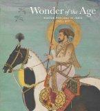 Wonder of the Age: Master Painters of India, 1100-1900 (Metropolitan Museum of Art Publicati...
