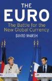 The Euro: The Battle for the New Global Currency