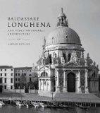 Baldassare Longhena and Venetian Baroque Architecture
