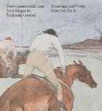 Impressionist Line from Degas to Toulouse-Lautrec : Drawings and Prints from the Clark