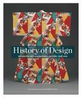History of Design : Decorative Arts and Material Culture, 1400-2000
