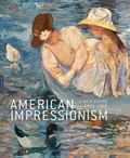 American Impressionism: A New Vision, 18801900 (Editions Hazan)