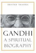 Gandhi : A Spiritual Biography