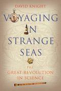 Voyaging in Strange Seas : The Great Revolution in Science