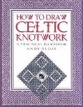 How to Draw Celtic Knotwork A Practical Handbook