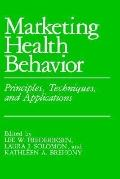 Marketing Health Behavior Principles, Techniques, and Applications