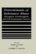 Determinants of Substance Abuse Biological, Psychological, and Environmental Factors