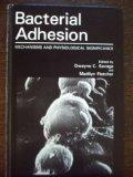 Bacterial Adhesion: Mechanisms and Physiological Significance - Dwayne C. Savage - Hardcover