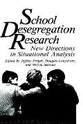 School Desegregation Research New Directions in Situational Analysis