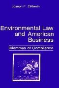 Environmental Law and American Business Dilemmas of Compliance