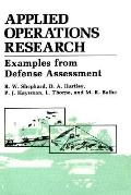 Applied Operations Research Examples from Defense Assessment