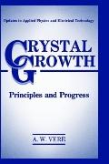 Crystal Growth Principles and Progress