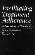 Facilitating Treatment Adherence: A Practitioner's Guidebook - Donald Meichenbaum - Hardcover