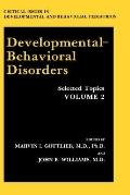 Developmental Behavioral Disorders Selected Topics