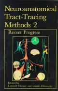 Neuroanatomical Tract-Tracing Methods 2 Recent Progress