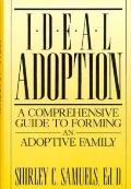 Ideal Adoption A Comprehensive Guide to Forming an Adoptive Family