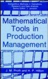 Mathematical Tools in Production Management (Competitive Methods in Operations Research and ...