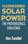 Harnessing Solar Power: The Photovoltaics Challenge - Ken Zweibel - Hardcover