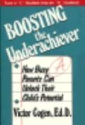 Boosting the Underachiever: How Busy Parents Can Unlock Their Child's Potential - Victor Cog...