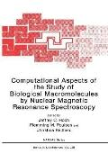 Computational Aspects of the Study of Biological Macromolecules by Nuclear Magnetic Resonanc...
