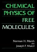 Chemical Physics of Free Molecules