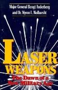 Laser Weapons: The Dawn of a New Military Age - Bengt Anderberg - Hardcover