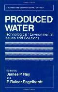 Produced Water Technological/Environmental Issues and Solutions