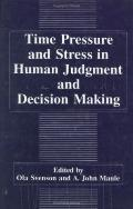 Time Pressure and Stress in Human Judgment and Decision-Making