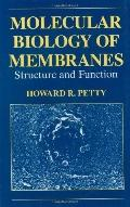 Molecular Biology of Membranes Structure and Function