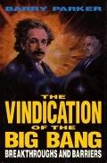 Vindication of the Big Bang: Breakthroughs and Barriers - Barry R. Parker - Hardcover