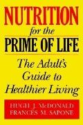 Nutrition for the Prime of Life The Adult's Guide to Healthier Living