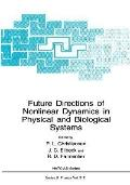 Future Directions of Nonlinear Dynamics in Physical and Biological Systems