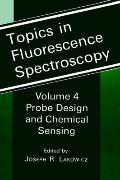 Topics in Fluorescence Spectroscopy Probe Design and Chemical Sensing