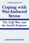 Coping With War-Induced Stress The Gulf War and the Israeli Response