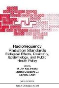 Radiofrequency Radiation Standards Biological Effects, Dosimetry, Epidemiology, and Public H...