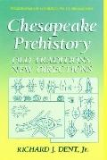 Chesapeake Prehistory Old Traditions, New Directions