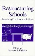 Restructuring Schools Promising Practices and Policies