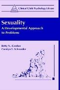 Sexuality A Developmental Approach to Problems