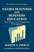 Negro Business and Business Education Their Present and Prospective Development