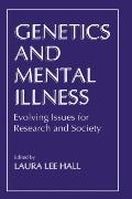 Genetics and Mental Illness Evolving Issues for Research and Society
