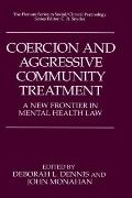 Coercion and Aggressive Community Treatment A New Frontier in Mental Health Law