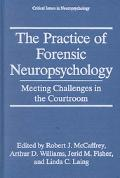 Practice of Forensic Neuropsychology Meeting Challenges in the Courtroom