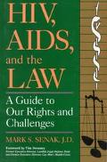 HIV, Aids, and the Law: A Guide to Our Rights and Challenges - Mark S. Senak - Paperback