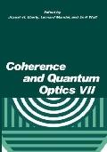 Coherence and Quantum Optics VII Proceedings of the Seventh Rochester Conference on Coherenc...