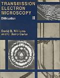 Transmission Electron Microscopy A Textbook for Materials Science  Basics, Diffraction, Imag...