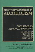 Recent Developments in Alcoholism Alcohol and Violence  Epidemiology Neurobiology Psychology...